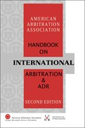 AAA HANDBOOK ON INTERNATIONAL ARBITRATION AND ADR - 2nd EDITION