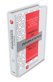 ICDR Handbook on International Arbitration Practice - Second Edition